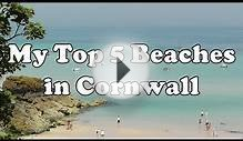 My Top 5 Beaches To Visit in Cornwall England