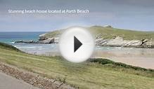 Sea House - Luxury Self Catering Holiday Home, Porth, Cornwall
